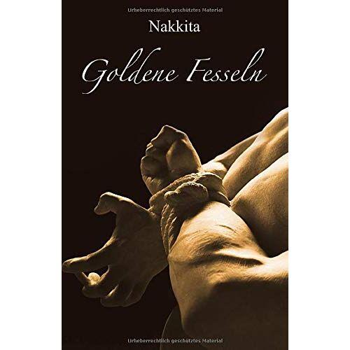 Nakkita - Goldene Fesseln - Preis vom 22.01.2021 05:57:24 h