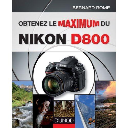 Bernard Rome - Obtenez le maximum du Nikon D800 - Preis vom 25.05.2020 05:02:06 h