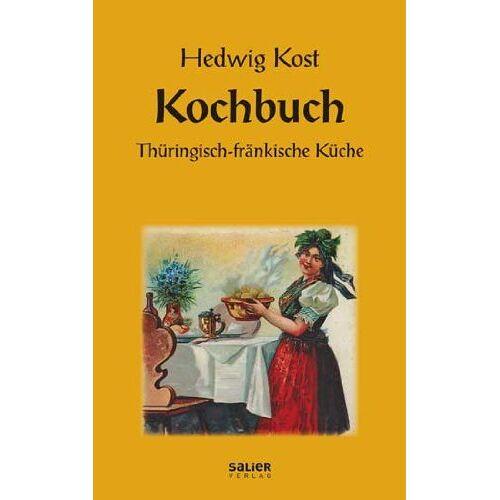 Hedwig Kost - Kochbuch: Thüringisch-fränkische Küche - Preis vom 05.09.2020 04:49:05 h