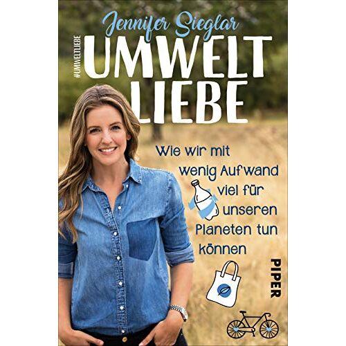 Jennifer Sieglar - Umweltliebe: Wie wir mit wenig Aufwand viel für unseren Planeten tun können - Preis vom 16.01.2021 06:04:45 h