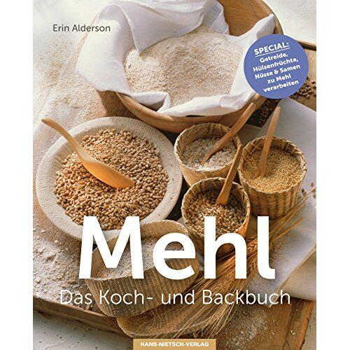 Erin Alderson - Mehl Das Koch- & Backbuch - Preis vom 07.09.2020 04:53:03 h