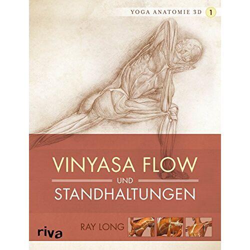 Ray Long - Yoga-Anatomie 3D: Vinyasa Flow und Standhaltungen - Preis vom 17.07.2019 05:54:38 h