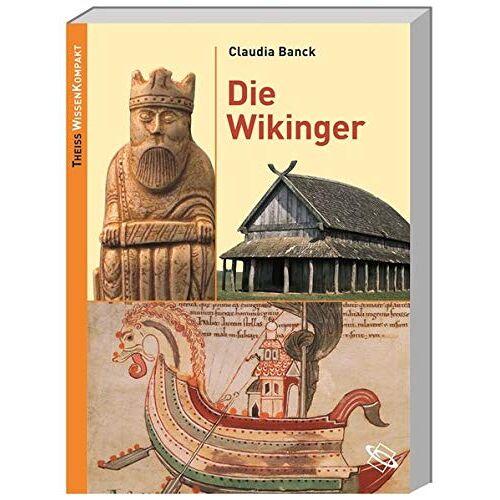 Claudia Banck - Die Wikinger: Theiss WissenKompakt - Preis vom 15.05.2021 04:43:31 h
