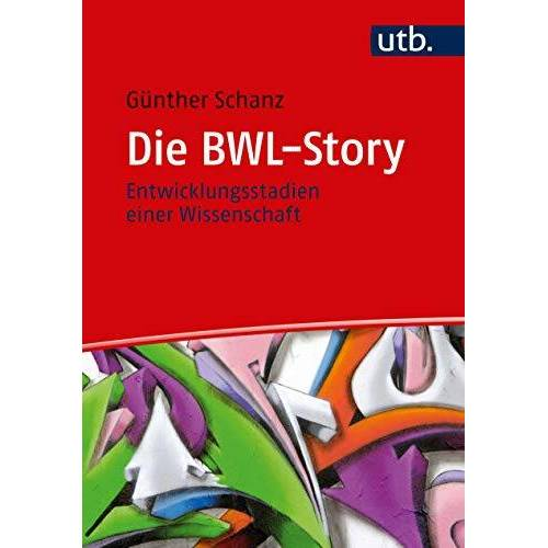 Günther Schanz - Die BWL-Story: Entwicklungsstadien einer Wissenschaft - Preis vom 21.10.2020 04:49:09 h