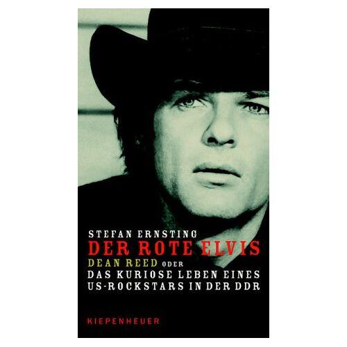 Stefan Ernsting - Der rote Elvis. Dean Reed oder Das kuriose Leben eines US-Rockstars in der DDR - Preis vom 20.10.2020 04:55:35 h