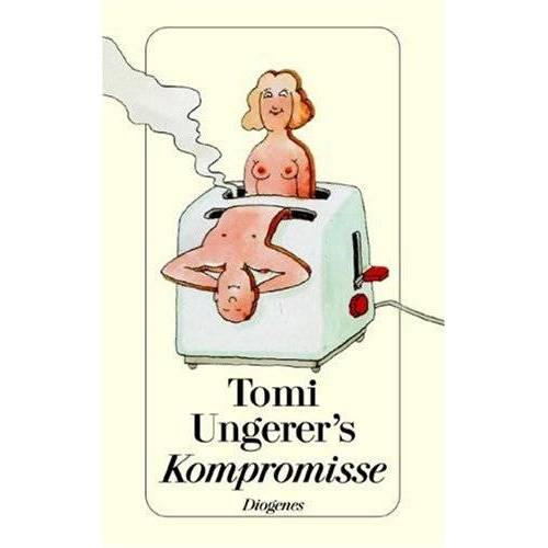 Tomi Ungerer - Tomi Ungerer's Kompromisse - Preis vom 27.02.2021 06:04:24 h