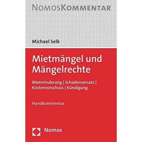 Michael Selk - Mietmängel und Mängelrechte: Mietminderung - Schadensersatz - Kostenvorschuss - Kündigung - Preis vom 18.10.2020 04:52:00 h
