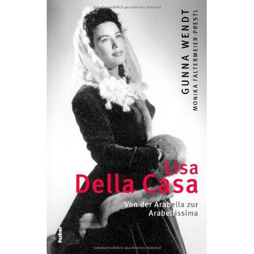 Gunna Wendt - Lisa Della Casa: Von der Arabella zur Arabellissima - Preis vom 14.04.2021 04:53:30 h