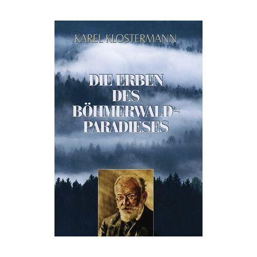 Karel Klostermann - Die Erben des Böhmerwald-Paradieses - Preis vom 21.10.2020 04:49:09 h