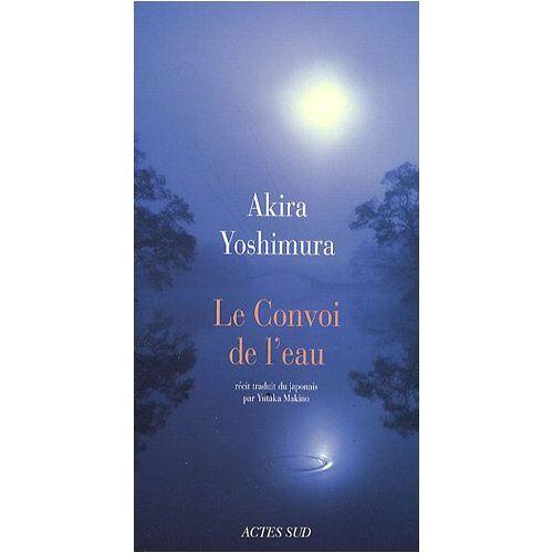 Akira Yoshimura - Le Convoi de l'eau - Preis vom 20.10.2020 04:55:35 h