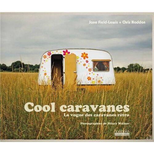 Jane Field-Lewis - Cool caravanes : La vogue des caravanes rétro - Preis vom 25.10.2020 05:48:23 h