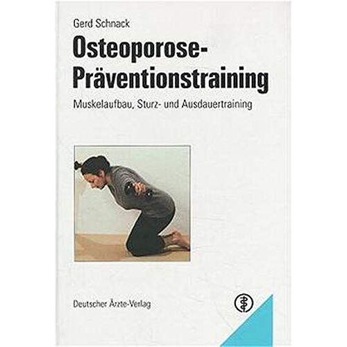 Gerd Schnack - Osteoporose-Präventionstraining: Muskelaufbau, Sturz- und Ausdauertraining - Preis vom 28.02.2021 06:03:40 h