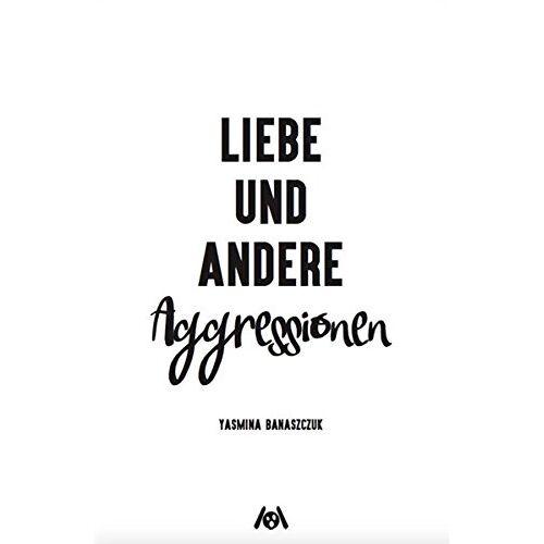 Yasmina Banaszczuk - Liebe und andere Aggressionen - Preis vom 15.05.2021 04:43:31 h