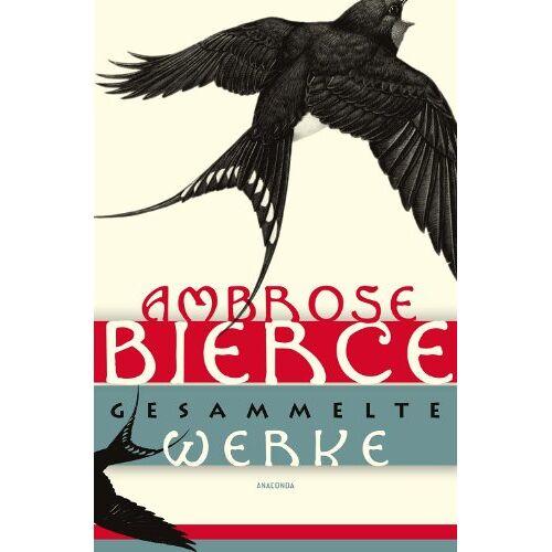 Ambrose Bierce - Gesammelte Werke: Jubiläumsausgabe - Preis vom 20.10.2020 04:55:35 h