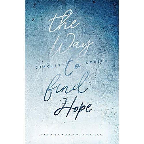 Carolin Emrich - The way to find hope: Alina & Lars - Preis vom 28.02.2021 06:03:40 h