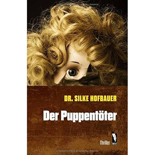 Silke Hofbauer Dr. - Der Puppentöter - Preis vom 06.09.2020 04:54:28 h