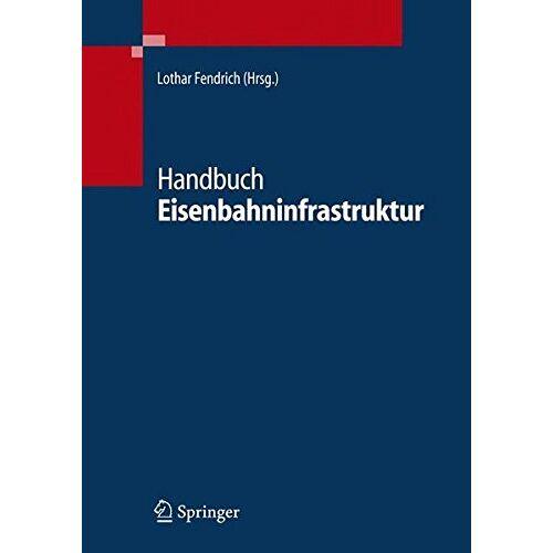 Lothar Fendrich - Handbuch Eisenbahninfrastruktur - Preis vom 28.02.2021 06:03:40 h
