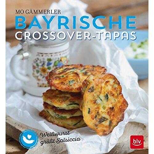 Mo Gämmerler - Bayrische Crossover-Tapas: Weißwurst grüßt Salsiccia - Preis vom 21.10.2020 04:49:09 h