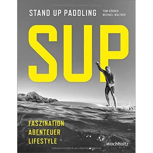 Michael Walther - SUP: Stand Up Paddling - Preis vom 18.04.2021 04:52:10 h