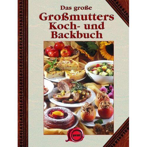- Das große Großmutters Koch - und Backbuch - Preis vom 05.09.2020 04:49:05 h