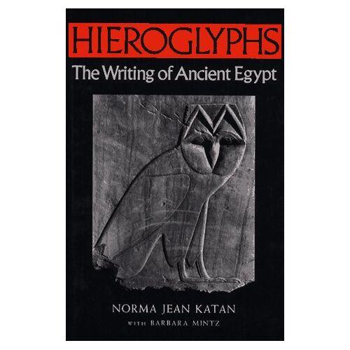 Norma-Jean Katan - Hieroglyphs: The Writing of Ancient Egypt (Hieroglyphs CL) - Preis vom 04.09.2020 04:54:27 h