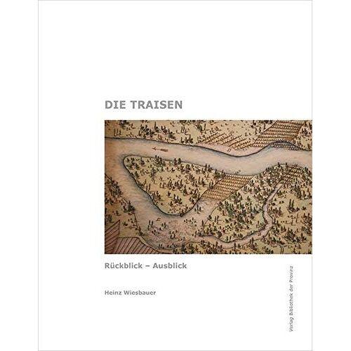Heinz Wiesbauer - Die Traisen: Rückblick – Ausblick - Preis vom 20.10.2020 04:55:35 h