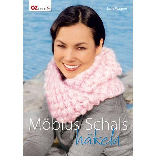 Laila Wagner - Möbius-Schals häkeln - Preis vom 06.09.2020 04:54:28 h