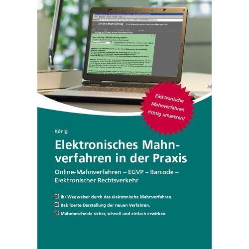 Peter König - Elektronisches Mahnverfahren in der Praxis: Online-Mahnverfahren - EGVP - Barcode - Elektronischer Rechtsverkehr - Preis vom 16.01.2021 06:04:45 h