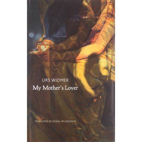 Urs Widmer - Widmer, U: My Mother′s Lover (The Swiss List) - Preis vom 05.09.2020 04:49:05 h