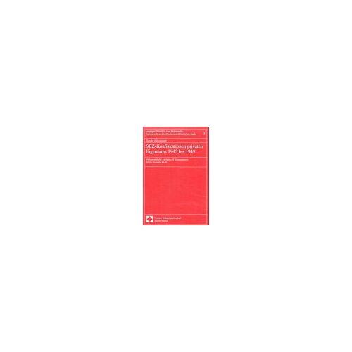 Theodor Schweisfurth - SBZ-Konfiskationen privaten Eigentums 1945 bis 1949 - Preis vom 13.05.2021 04:51:36 h