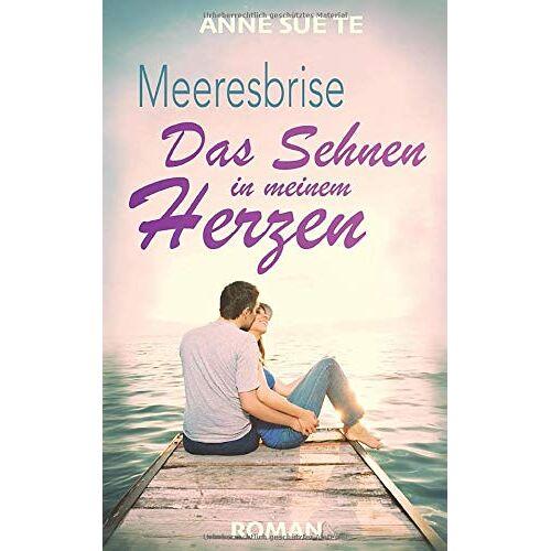 Te, Anne Sue - Meeresbrise – Das Sehnen in meinem Herzen - Preis vom 25.01.2021 05:57:21 h