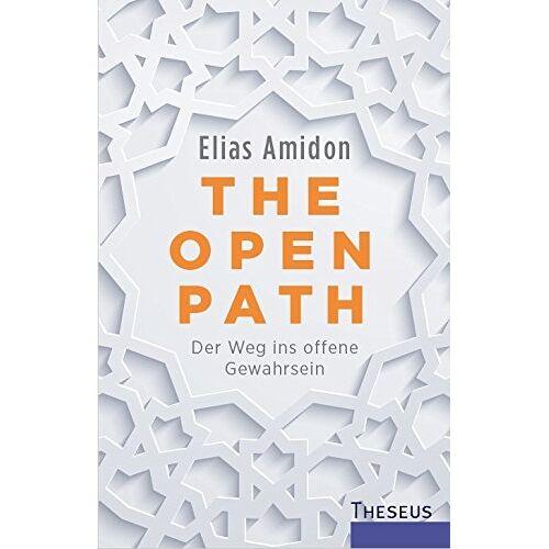 Elias Amidon - The Open Path: Der Weg ins offene Gewahrsein - Preis vom 15.05.2021 04:43:31 h