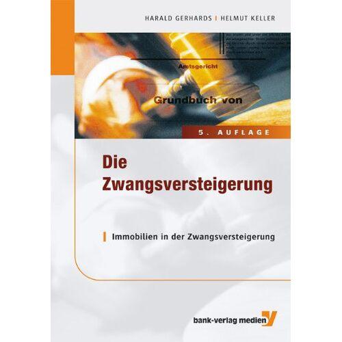 Harald Gerhards - Die Zwangsversteigerung: Immobilien in der Zwangsversteigerung - Preis vom 06.09.2020 04:54:28 h