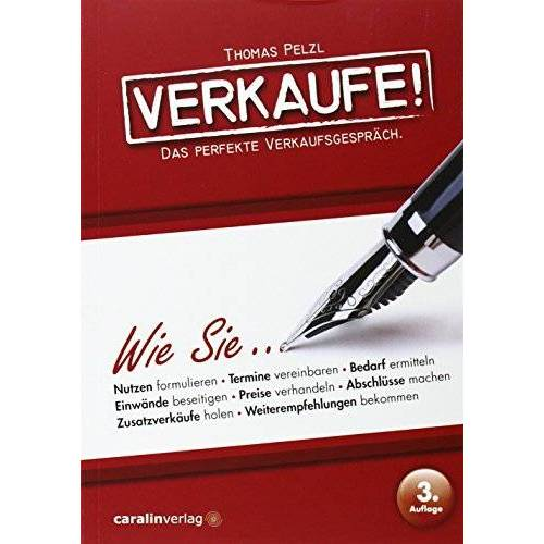 Thomas Pelzl - Verkaufe!: Das perfekte Verkaufsgespräch. - Preis vom 06.09.2020 04:54:28 h