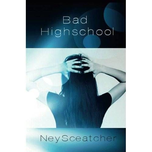 Ney Sceatcher - Bad Highschool - Preis vom 22.02.2021 05:57:04 h