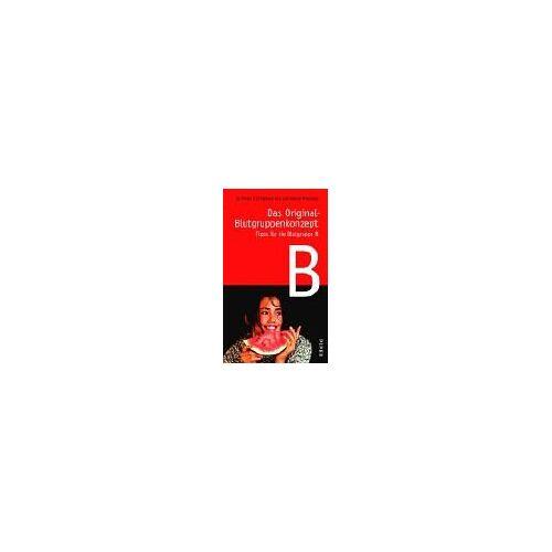 D'Adamo, Peter J. - Das Original-Blutgruppenkonzept: Tipps für die Blutgruppe B - Preis vom 03.12.2020 05:57:36 h