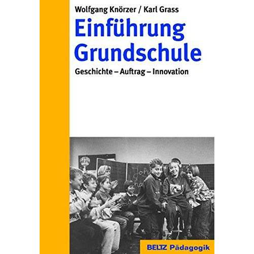 Wolfgang Knörzer - Einführung Grundschule: Geschichte - Auftrag - Innovation (Beltz Pädagogik) - Preis vom 20.10.2020 04:55:35 h