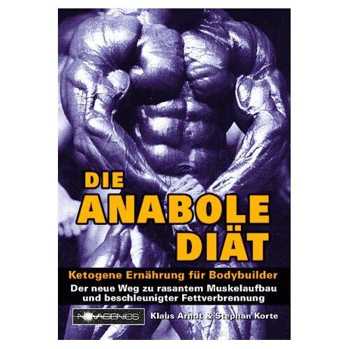 Klaus Arndt - Die Anabole Diät: Ketogene Ernährung für Bodybuilder - Preis vom 16.05.2021 04:43:40 h