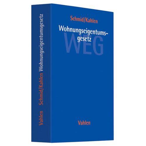 Schmid, Michael J. - Wohnungseigentumsgesetz: Gesetz über das Wohnungseigentum und das Dauerwohnrecht - Preis vom 22.01.2021 05:57:24 h