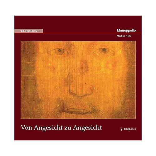 Markus Nolte - Manoppello: Von Angesicht zu Angesicht - Preis vom 12.04.2021 04:50:28 h