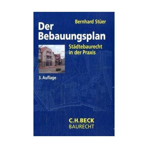 Bernhard Stüer - Der Bebauungsplan: Städtebaurecht in der Praxis - Preis vom 28.02.2021 06:03:40 h