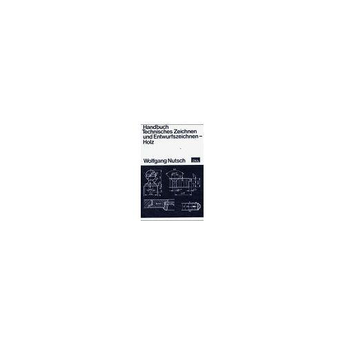 - Handbuch Technisches Zeichnen und Entwurfszeichnen - Holz - Preis vom 26.03.2020 05:53:05 h