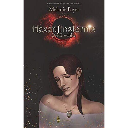Melanie Bayer - Hexenfinsternis: Die Erwählte - Preis vom 12.04.2021 04:50:28 h