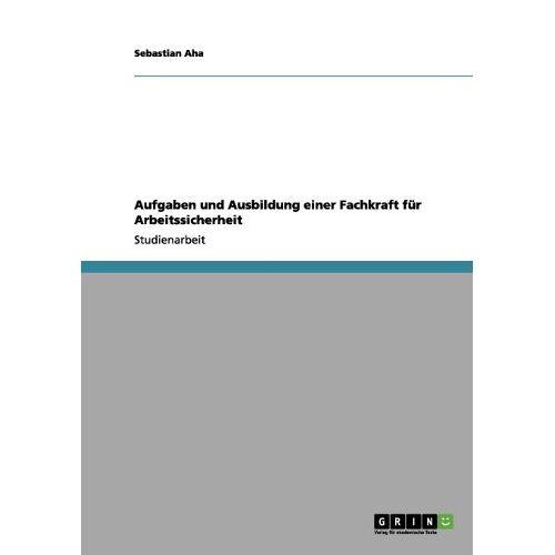 Sebastian Aha - Aufgaben und Ausbildung einer Fachkraft für Arbeitssicherheit - Preis vom 03.09.2020 04:54:11 h