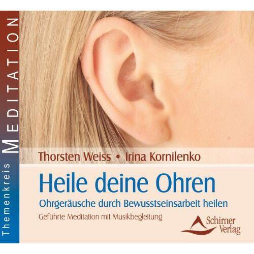 Thorsten Weiss - Heile deine Ohren - Ohrgeräusche durch Bewusstseinsarbeit heilen - Preis vom 07.04.2021 04:49:18 h