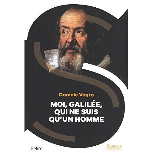 - Moi, Galilée, qui ne suis qu'un homme - Preis vom 05.09.2020 04:49:05 h