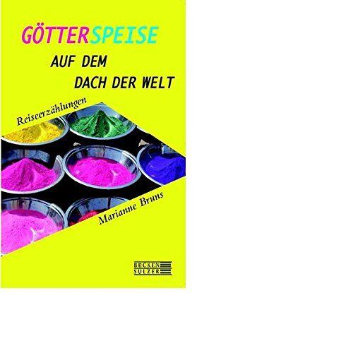 Marianne Bruns - Götterspeise auf dem Dach der Welt - Preis vom 20.10.2020 04:55:35 h