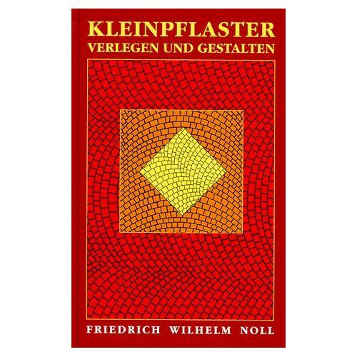 Noll, Friedrich Wilhelm - Kleinpflaster. Verlegen und Gestalten - Preis vom 01.03.2021 06:00:22 h