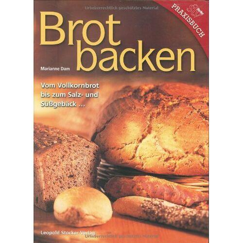 Marianne Dam - Brotbacken: Vom Volkornbrot bis zum Salz- und Süßgebäck ... - Preis vom 16.04.2021 04:54:32 h