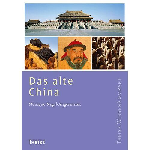 Monique Nagel-Angermann - Das alte China - Preis vom 25.02.2021 06:08:03 h